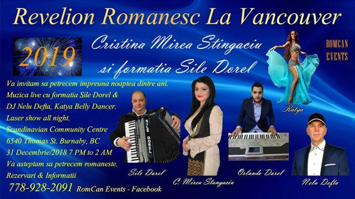 Revelion Romanesc In Vancouver. RomCan Events va invita sa petreceti alaturi de noi Revelionul 2019 intr-o atmosfera placuta cu muzicanti din Bucuresti si cu muzica live de cea mai buna calitate. Avem invitati de marca, unul dintre cei mai buni acordeonisti din Romania, maestrul Sile Dorel, solista formatiei Cristina Mirea Stangaciu care canta toate genurile muzicale, organistul si aranjorul trupei Orlando Dorel si solistul & Dj Nelu Defta care va asigura ca atmosfera va fi incendiara cu muzica house, pop, disco, zumba, merengue, salsa, tango...Katya Belly Dancer, laser show all night. Mancare traditionala: salam, carnati, brinza, salata, sarmale, friptura, prajituri...Barul cu plata va fi acompaniat de foarte multe sticle cu bauturi fine :) Acest frumos eveniment va avea loc la Scandinavian Community Centre 6540 Thomas St. Burnaby, BC, in data de 31 Decembrie 2018, incepand cu ora 7 PM si terminandu-se la ora 2 AM. Pretul: 150/persoana Copii intre 6-12 ani $ 80/copil Copii sub 6 si care vor ocupa un loc la masa $ 60/copil Rezervari: 778-928-2091 Va asteptam cu drag sa petrecem romaneste.