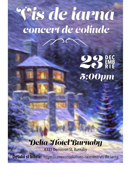 Vrem să aducem magia Crăciunului inapoi in comunitatea româneasca din Vancouver. Astfel organizăm concertul Vis de Iarna pe 23 Decembrie.  Acest concert va fi interpretat de Coco Filimon, Tudor Banciu, Raul Șandor, Cosmin Atanasiu, și David Pavel, care prin muzica lor doresc să ne poarte pe toți înapoi spre tărâmurile fermecate ale Crăciunului de odinioară.  Pentru mai multe detalii, și pentru a procura bilete, vă rugăm să ne vizitați pe adresa noastră:  https://conexussolutions.ca/vis-de-iarna/  Vă așteptăm cu drag să petrecem Crăciunul împreună!